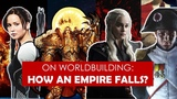 On Worldbuilding How an Empire Falls Game of Thrones l Avatar l Byzantine