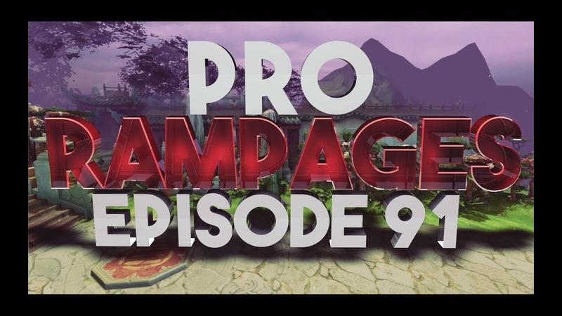 Pro Rampages - Ep. 91 [Dota 2]