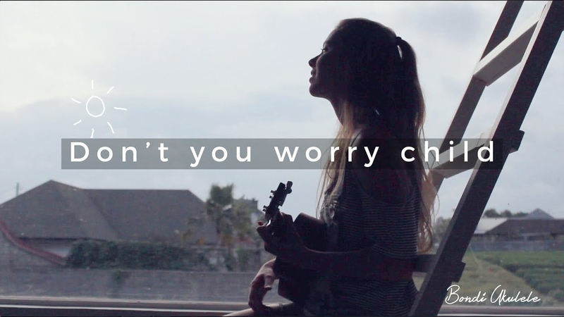 Dont You Worry Child - Romy Wave * ukulele cover *