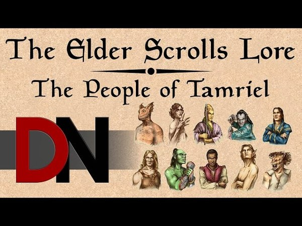 The People of Tamriel The Elder Scrolls Lore