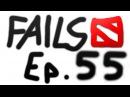 Dota 2 Fails of the Week - Ep. 55