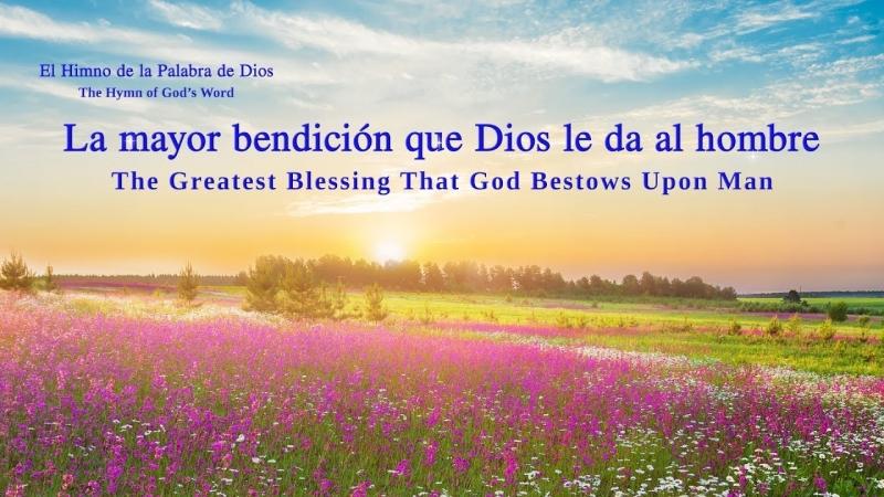 Himno de la palabra de Dios La mayor bendición que Dios le da al hombre