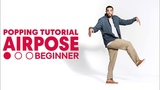 Popping (Boogaloo) with Nelson I Airpose Beginner