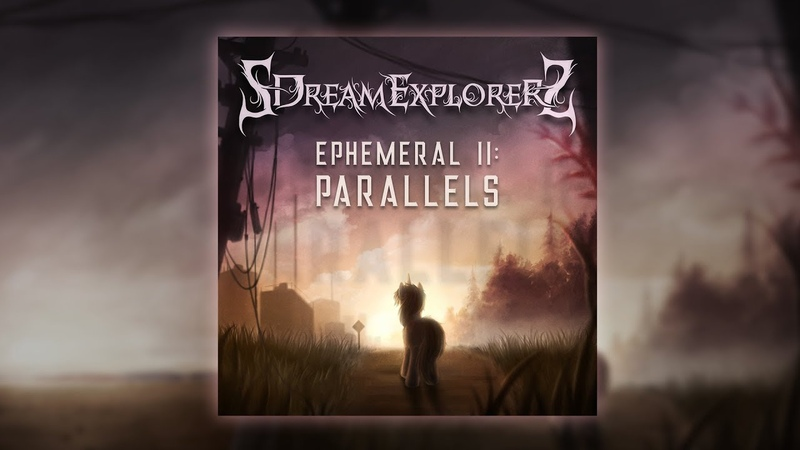 SDreamExplorerS - Ephemeral II: Parallels (2019)