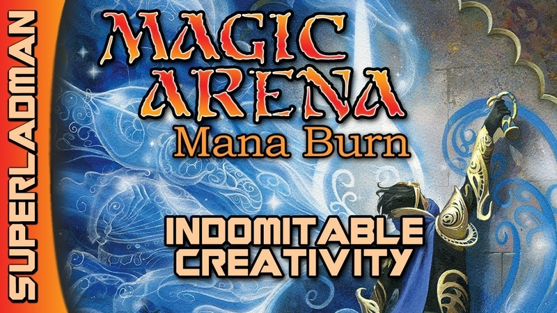 Magic Arena Mana Burn | Indomitable Creativity