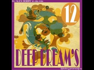 DJ ALEX DOBRY - DEEP DREAM'S 12