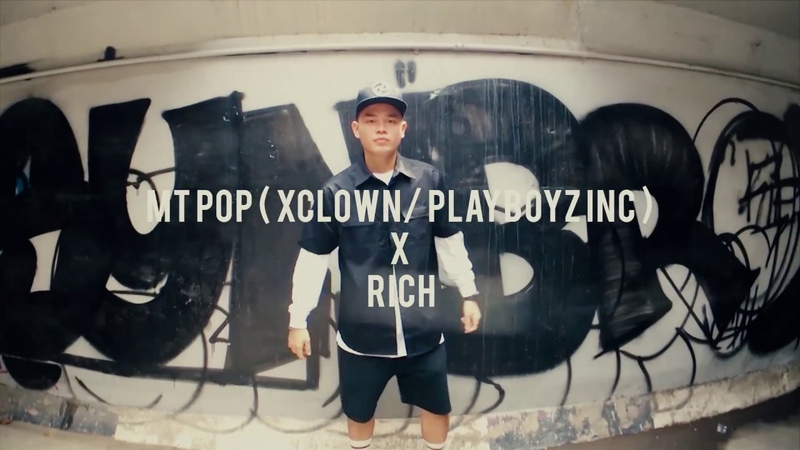 MT POP ( XCLOWN / PLAYBOYZINC ) x RICH