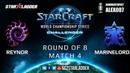 2019 WCS Summer Challenger EU - Ro8 Match 4: Reynor (Z) vs MarineLord (T)