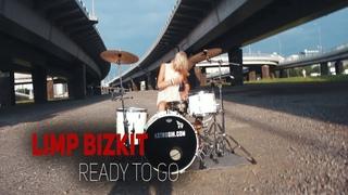 Limp Bizkit - Ready To Go [Anastasia Strogih drum cover]
