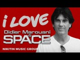 I Love Didier Marouani &amp Space (Various Artists) 2017