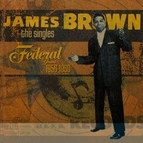 James Brown альбом James Brown: The Singles Vol.1 The Federal Years 1956-1960
