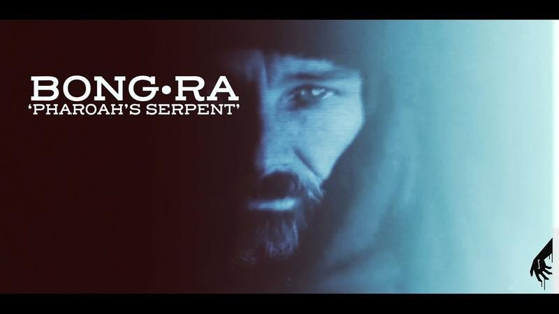 BONG-RA - PHAROAH'S SERPENT