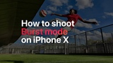 iPhone X How to shoot Burst mode on iPhone X Apple