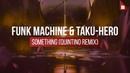 Funk Machine Taku Hero Something Quintino Remix