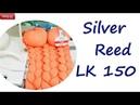 Обзор Вязальная машина Silver Reed LK-150 - отзывы в