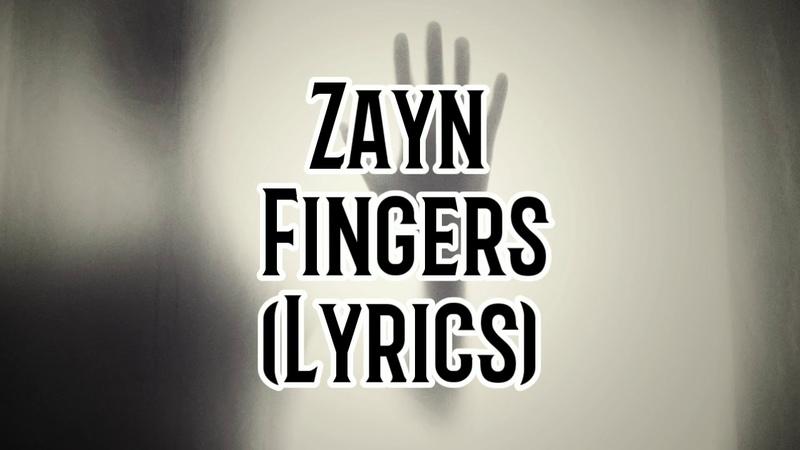 Zayn - Пальцами