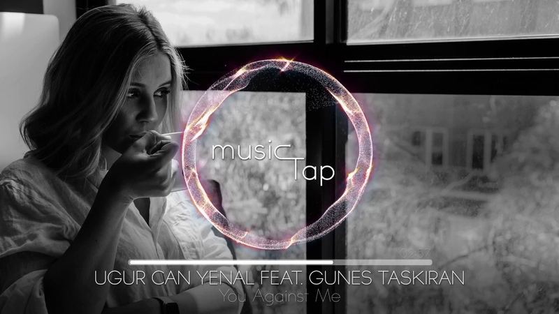 Ugur Can Yenal feat. Gunes Taskiran - You Against Me