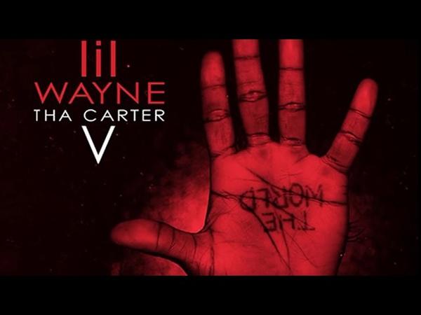 LIL WAYNE - CARTER 5 (NEW FULL ALBUM) 2018
