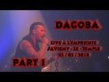 Dagoba - Live a L' Empreinte - Savigny Le Temple - 23 03 2018 - Part 1