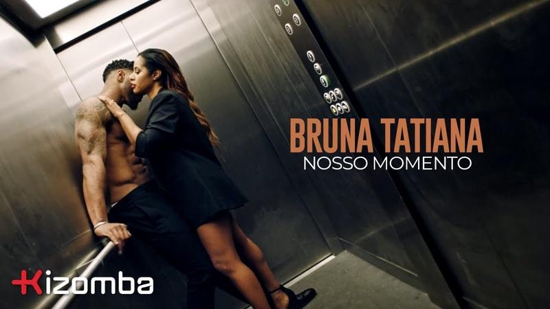 Bruna Tatiana - Nosso Momento | Official Video
