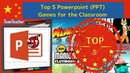 Top 5 Powerpoint PPT Games for the Classroom