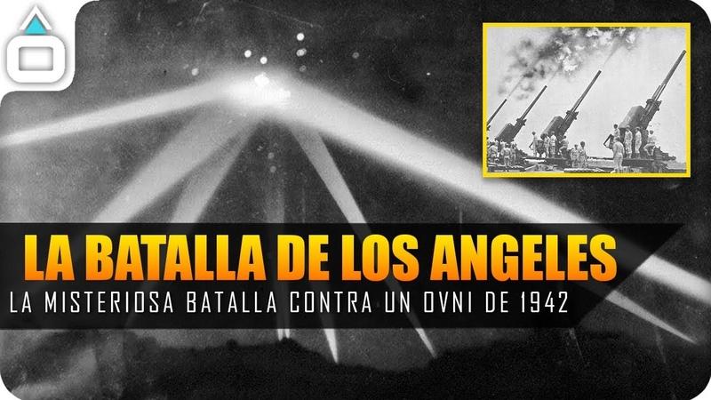 LA BATALLA DE LOS ANGELES. La misteriosa batalla contra un OVNI de 1942
