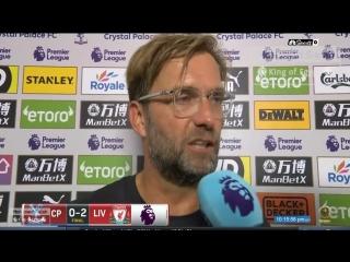 Crystal Place 0-2 Liverpool Jurgen Klopp Post Match Interview