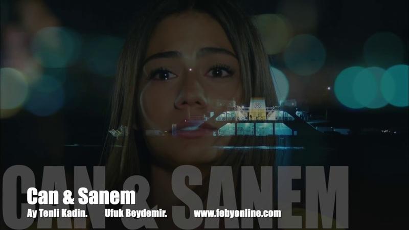 Can Sanem - Ay Tenli Kadin