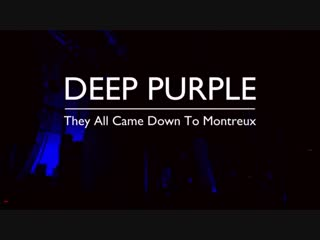 Deep Purple  They All Came Down To Montreux (2006)