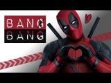 DEADPOOL  Bang Bang  Music Video