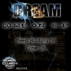 Dream альбом Come On