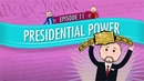 Presidential Power: Crash Course Government and Politics 11