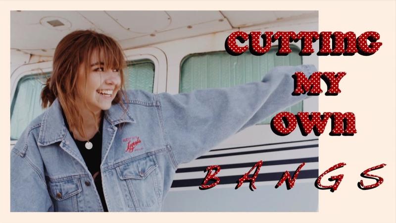 I CUT MY OWN BANGS / FRINGE