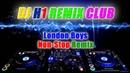 DJ H1 - London Boys Non-Stop Remix