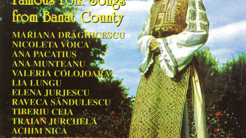 Ana Munteanu Famous folk songs from Banat county Album Integral