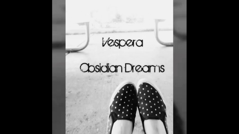 Song by Vespera Obsidian Dreams