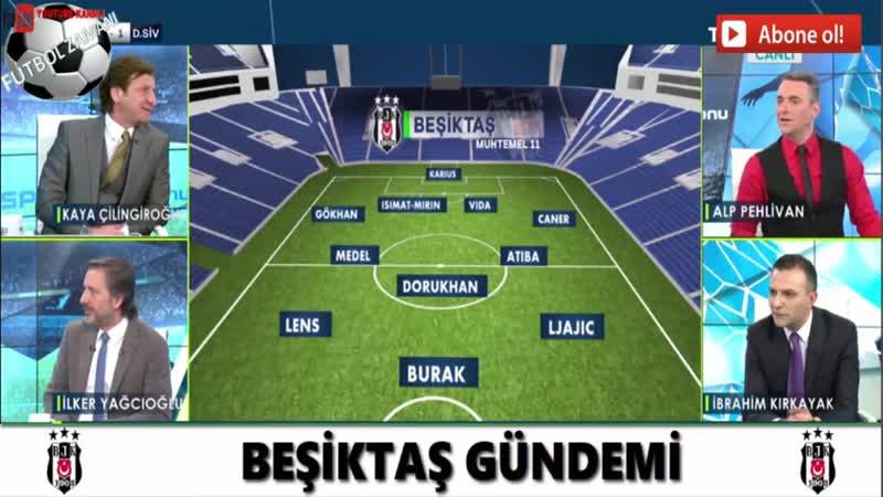 Kaya Çilingiroğlu Beşiktaş Başakşehir Maç Önü Yorumları Spor Hafta Sonu 13 Nisan 2019
