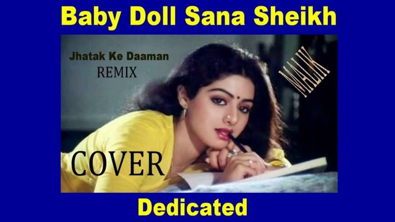 Dedicated For Sana Sheikh My Friend Jhatak Ke Daaman Remix (Cover) Malik Akhtar