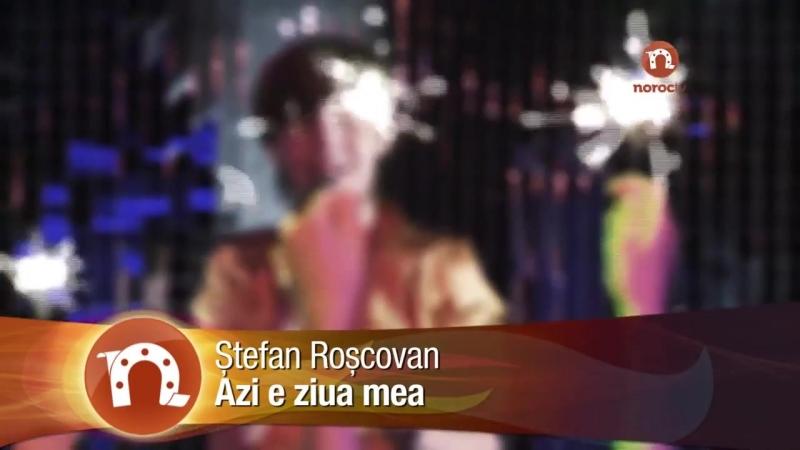 Ștefăn Roșcovan - Azi e zuia mea prieteni (2012)