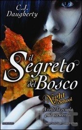 [Libro] C.J. Daugherty - Night School vol.01. Il segreto del bosco + prequel (2012) - ITA