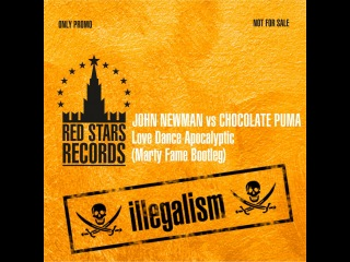 John Newman vs Chocolate Puma - Love Dance Apocalyptic (Marty Fame Bootleg)