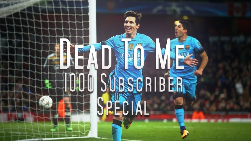 Lionel Messi - Dead To Me | 1k Subs Special | 2016