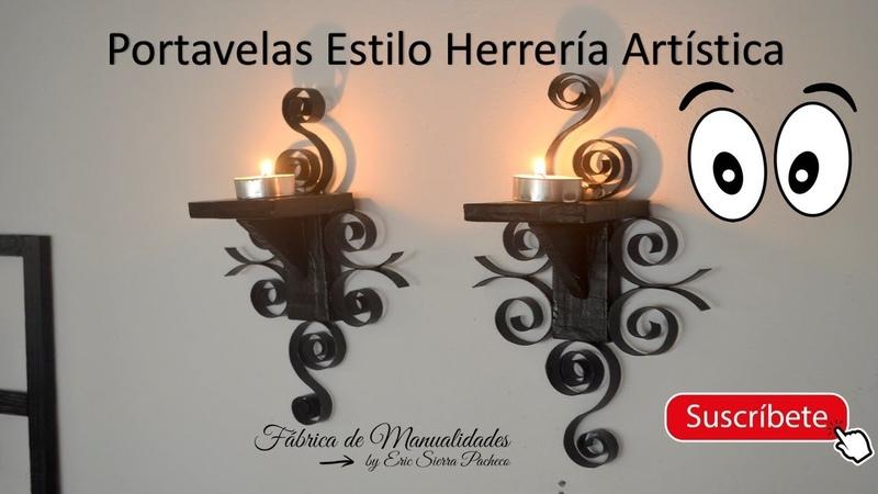 Portavelas estilo Herrería Artística. DIY. Artistic blacksmith style candle holder.