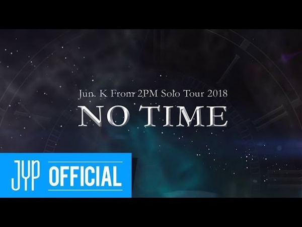 JUN. K (From 2PM) Japan Solo Tour 2018 NO TIME Digest Video