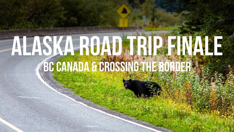 Alaska Bound 17: The Finale - BC Canada The Worst Border Crossing