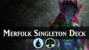 Single Folk!   Merfolk Singleton Deck Guide [MTG Arena]