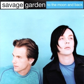Savage Garden альбом To the Moon and Back