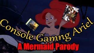 Console Gaming Ariel A Mermaid Parody v The Musical
