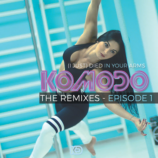 Komodo альбом (I Just) Died In Your Arms (Remixes)