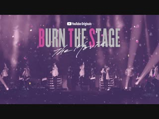 190115 official trailer @ burn the stage: the movie